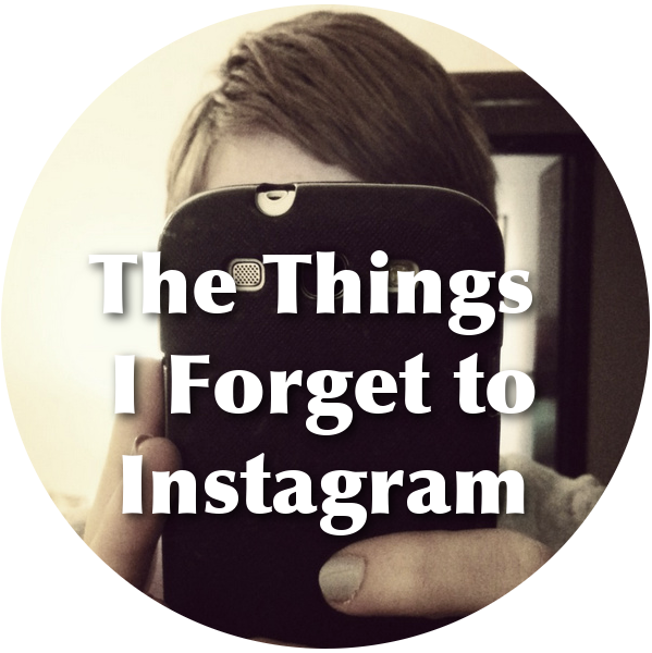 The Things I Forget to Instagram